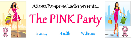 Atlanta Pampered Ladies Presents...The PINK Party
