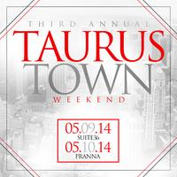 3rd Annual Taurus Town Weekend