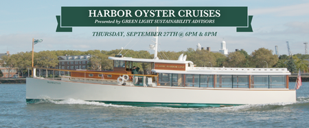 HARBOR OYSTER CRUISES presented by Green Light Sustainabilit...