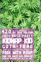 FREE 420 PARTY ft KIDNAP KID (LIVE) + GOTH TRAD (LIVE)