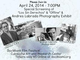 "Screening of ""Los Sin Derechos"",""Offline"" and Andres..."