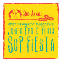 2nd Annual Jr Pro & Youth SUP Fiesta