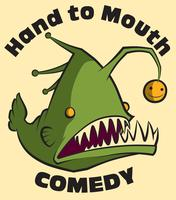 Hand to Mouth (Monthly Comedy Show)