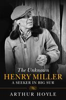 "Arthur Hoyle, presenting ""The Unknown Henry Miller: A..."