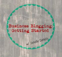 Business Blogging - Getting Started