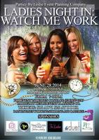 Ladies Night In: WATCH ME WORK (MIAMI)