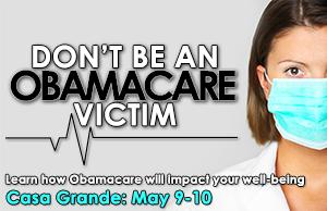 Don't Be An ObamaCare Victim - Casa Grande