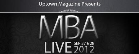 Uptown Magazine Presents MBA LIVE - Friday