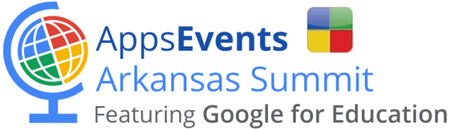 AppsEvents Arkansas Summit featuring Google for Educati...