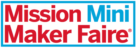 Mission Mini Maker Faire Town Hall and Community Meetin...
