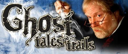 Ghost Tales and Trails