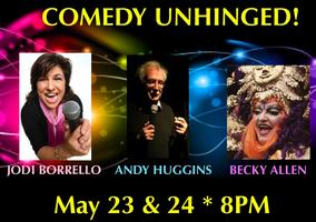 Comedy Unhinged Becky Allen, Jodi Borrello & Andy...