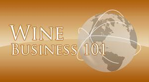 Wine 101 - I Want to Work in the Wine Business...