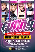 """The Freestyle Funny Comedy Show """"Summer Comedy Series""""..."""