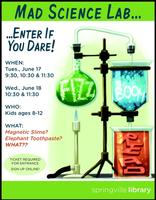 Mad Science Lab...Enter If You DARE!  June 17th or...