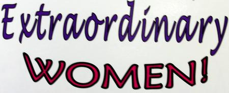 """""""EXTRAORDINARY WOMEN"""" EVENT        Come experience a..."""