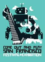RAIN OR SHINE! Festival Weekend for Come Out & Play SF