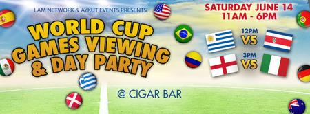 World Cup Games Viewing & Day Party @ Cigar Bar by LAM
