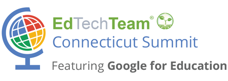 EdTechTeam Connecticut Summit featuring Google for Educ...