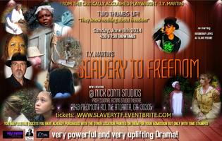 T.Y. MARTIN'S -SLAVERY TO FREEDOM (stage production)