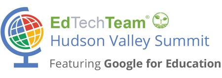 EdTechTeam NY Hudson Valley Summit featuring Google for...
