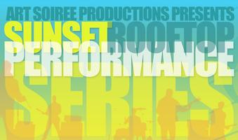 Art Soiree Sunset Rooftop Series - Live Performance...