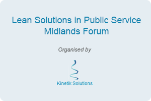 Lean Solutions in Public Service: Midlands Forum March...