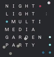 Night Light: Multimedia Garden Party 2014