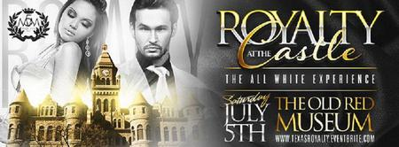 """ROYALTY""  AT THE CASTLE ""THE ALL WHITE EXPERIENCE"""