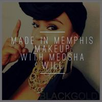 MADE IN MEMPHIS: MAKEUP WITH MEOSHAWILL