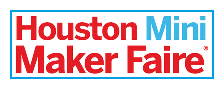 Houston Mini Maker Faire