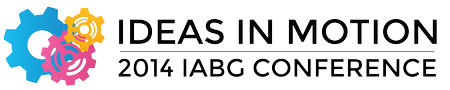 Ideas in Motion: 2014 IABG Conference