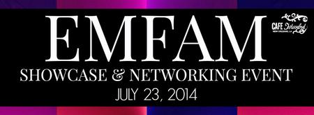 EMFAM Showcase/Networking Event July 2014