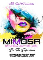"""MIMOSA """"Be The Experience"""" Saturday July 19th @..."""