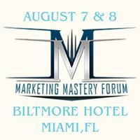 Marketing Mastery Forum@The Biltmore Hotel August 7th...