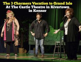 3 Charmers Vacation to Grand Isle! Saturday September 6