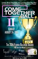 COME TOGETHER BALL II: THE 2014 FLORIDA BALLROOM AWARDS