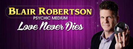 "Blair Robertson Psychic Medium Live, An ""Evening Of..."