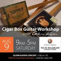 Cigar Box Guitar Workshop With Glenn Kaiser