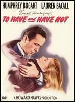 To Have and Have Not - FILM 1944 - 100 min.