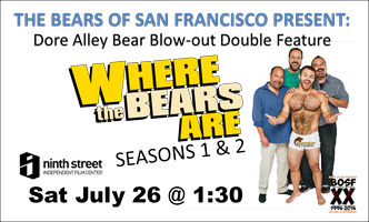 BOSF Dore Bear Blow-out Double Feature: Where the...