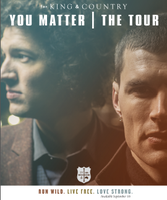 for KING & COUNTRY: YOU MATTER | THE TOUR - Baton...