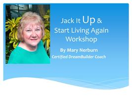 Jack It Up & Start Living Again! Workshop