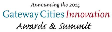 The 2014 Gateway Cities Innovation Awards & Summit