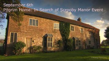 Pilgrim Home: In Search of Scrooby Manor, a...