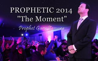 "PROPHETIC 2014 ""The Moment"" JULY 25th- A Prophetic..."