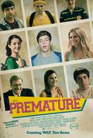 PREMATURE (Opens 7/25 - Directed by Dan Beers)