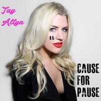 "TAY ALLYN ""Cause for Pause"" Music Video release..."