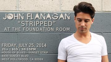 "John Flanagan ""Stripped"" at The Foundation Room"