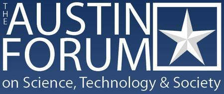 The Austin Forum on Science, Technology & Society